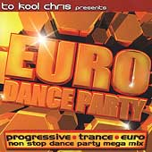 Euro Dance Party: Mixed by To Kool Chris