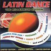 Latin Dance: The Millenium Edition
