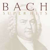 Bach - Super Hits - Jesu, Joy of Man's Desiring, etc