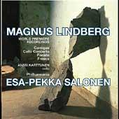 Lindberg: Cantigas, Cello Concerto, etc / Salonen, Karttunen