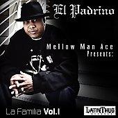 Mellow Man Ace Presents : La Familia Volume1 (US)
