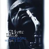 Oliver Lake/Matador of 1st & 1st [40709]