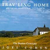 Trav'ling Home - American Spirituals 1770-1870 / Joel Cohen