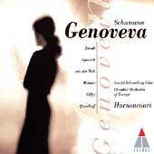 Schumann: Genoveva / Harnoncourt, Ziesak, Lipovsek, et al