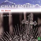 Charpentier: Te Deum etc / Louis Devos