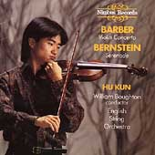 Barber: Violin Concerto;  Bernstein: Serenade / Hu Kun