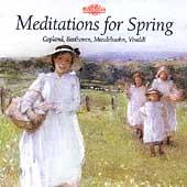 Meditations for Spring - Copland, Beethoven, Vivaldi, et al