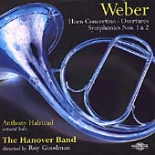 Weber: Horn Concertino, Overtures, Symphonies No.1, No.2 / Roy Goodman, Hanover Band, Anthony Halstead