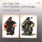 Cage: One 8;  Gubaidulina: Zehn Pr?udien / Julius Berger