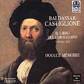 Baldassar Castiglione -Libro del Cortegiano / Doulce Memoire