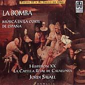 La Bomba - Musica en la Corte de Espana / Savall, et al
