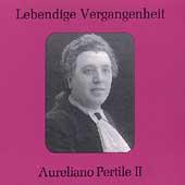 Lebendige Vergangenheit - Aureliano Pertile Vol 2