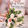 The Gift Of Love: Piano Music For For A Perfect Wedding