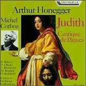 Honegger: Judith, Cantique de Pヒues / Corboz, Balleys, etc
