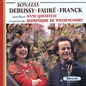 Faure; Franck; Debussy: Cello And Piano Sonatas / Dominique de Williencourt(vc), Anne Queffelec(p)