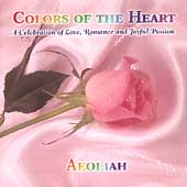 Colors of the Heart: A Celebration of Love, Romance and Joyful Passion