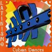 Latinismo: Cuban Dances