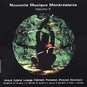 Nouvelle musique Montrealaise Vol 2 - Arcuri, Hyland, et al