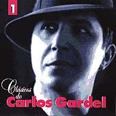 Classicos de Carlos Gardel Vol. 1
