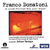 Donatoni: In cauda, Portrait, Duo pour Bruno / Tamayo, et al