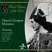Great Voices of the Past - Opera's Greates Heroines
