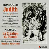 Honegger: Judith;  Milhaud: La Creation du Monde / Abravanel