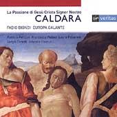 Caldara: La Passione de Gesu Cristo / Patricia Petibon, Francesca Pedaci, Athestis Chorus, Europa Galante