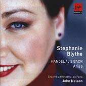 Handel, Bach: Arias / Stephanie Blythe, John Nelson, et al