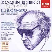 Joaquin Rodrigo - 100 Anos - El Hijo Fingido / Roa, et al