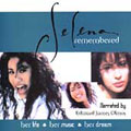 Selena Remembered: Her Life Her Music Her Dream