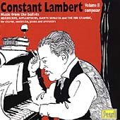 Constant Lambert Vol II - Composer - Music from the Ballets