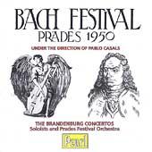 Bach Festival, Prades 1950 / Casals, Szigeti, Wummer, et al