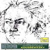 Beethoven: Missa Solemnis, Eroica Symphony / Koussevitzky