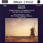 Brian: Violin Concerto, Symphony no 18, etc / Friend, BBC SO