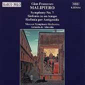 Malipiero: Symphony no 7, etc / Almeida, Moscow SO