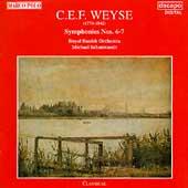Weyse: Symphonies no 6 & 7 / Schonwandt, Royal Danish