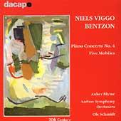 Bentzon: Piano Concerto no 4, Five Mobiles / Schmidt, et al
