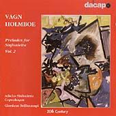 Holmboe: Preludes for Sinfonietta Vol 2 / Bellincampi, et al