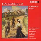 F. Henriques: Orchestral Works / Bellincampi, Astrand, et al