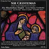 FROM THE VAULT:SIR CRISTEMAS:CHRISTMAS CAROLS:LOUIS HALSEY(cond)/ELIZABETHAN SINGERS
