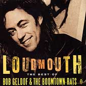 Loudmouth: Best Of Bob Geldof & The Boomtown Rats, The