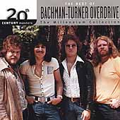 20th Century Masters: The Best Of Bachman-Turner Overdrive: The Millennium Collection