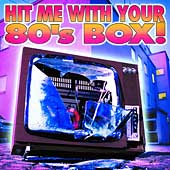 Hit Me With Your 80's [Box]