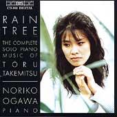 Rain Tree - Takemitsu: Complete Solo Piano Music / Ogawa