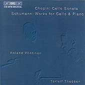 Chopin: Cello Sonata; Schumann: Phantasiestuecke etc / Thedeen, Pontinen