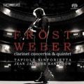 Martin Frost Plays Weber:Clarinet Concerto No.1 Op.73, No.2 Op.74, Clarinet Quintet Op.34, etc / Jean-Jacques Kantorow, Tapiola Sinfonietta