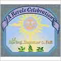 Revels Celebration Of Spring, Summer & Fall