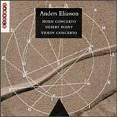 Eliasson: Horn Concerto, Desert Point, Violin Concerto