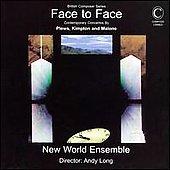 Face to Face -British Concertos:S.Plews/G.Kimpton/K.Malone:Alan Cuckston(cond)/New World Ensemble/etc