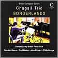 Borderlands  Reeves, Mealor, et al / Chagall Piano Trios